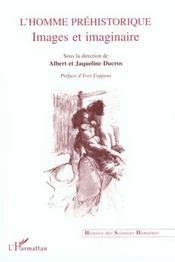 L'Homme Prehistorique ; Images Et Imaginaire - Intérieur - Format classique