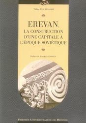 Erevan ; la construction d'une capitale à l'époque soviétique - Intérieur - Format classique