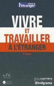 Vivre et travailler à l'étranger ; 2e édition - Couverture - Format classique