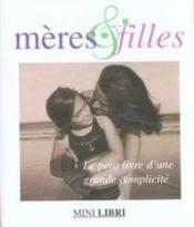 Le petit livre de l'amour entre les meres et leurs filles - Couverture - Format classique