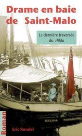 Drame en baie de saint malo ; la dernière traversée du hilda - Couverture - Format classique