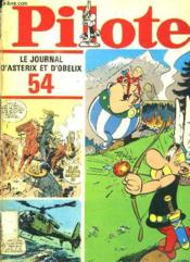 Pilote Le Journal D Asterix Et D Obelix N° 54. Du N° 573 Au N° 581. Incomplet Manque Le 574 - 582. - Couverture - Format classique