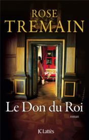 Vente  Le don du roi  - Rose Tremain