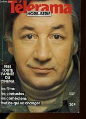 TELERAMA HORS-SERIE 4 - 1981 tout l'année du cinéma - les films, les cinéastes, les comédiens, tout ce qui va changer - Couverture - Format classique