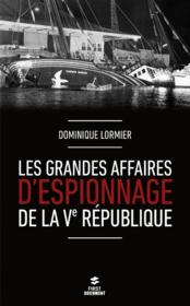 Vente  Les grandes affaires d'espionnage de la Ve République  - Dominique Lormier