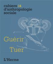 Vente  CAHIERS D'ANTHROPOLOGIE SOCIALE T.14 ; guérir, tuer  - Collectif