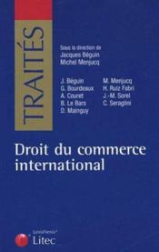 Vente livre :  Droit Du Commerce International  - Beguin - Menjucq