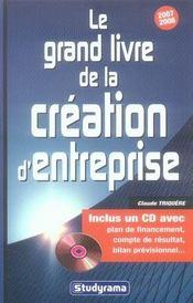 Le grand livre de la création d'entreprise (édition 2007-2008) - Intérieur - Format classique