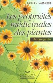 Les Proprietes Medicinales Des Plantes De Votre Jardin - Couverture - Format classique