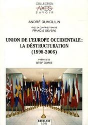Union de l'europe occidentale : la destructuration (1998-2006) - Intérieur - Format classique