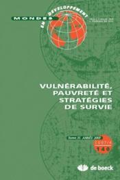 Mondes En Developpement N.140 ; Vulnérabilité, Pauvreté Et Stratégies De Survie - Couverture - Format classique