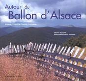 Autour Du Ballon D'Alsace ; Alsace Franche-Comte Lorraine - Intérieur - Format classique