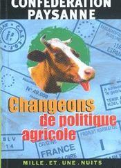 Changeons de politique agricole - Intérieur - Format classique