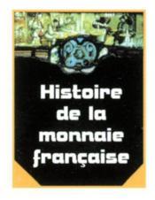 Histoire de la monnaie francaise mini livre collection 3/2 mini book - Couverture - Format classique