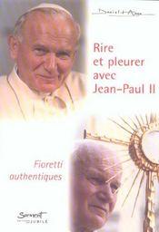 Rire et pleurer avec Jean-Paul II ; Fioretti authentiques - Intérieur - Format classique