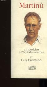 Martinu Un Musicien A L'Eveil Des Sources - Couverture - Format classique