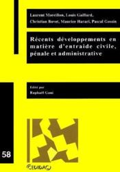 Recents developpements en matiere d'entraide civile, penale et administrative - Couverture - Format classique