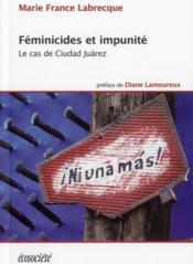Féminicides et impunité ; le cas de ciudad Juárez - Couverture - Format classique