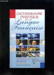 Dictionnaire Pratique De La Langue Francaise. - Couverture - Format classique