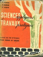 Sciences Appliquees Et Travaux Pratiques. Classe De Fin D'Etudes. Ecoles Rurales De Garcons. - Couverture - Format classique