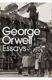 PENGUIN ESSAYS OF GEORGE ORWELL  - George Orwell