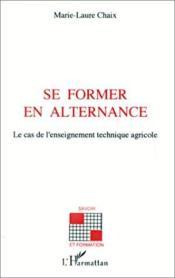 Se former en alternance ; le cas de l'enseignement technique agricole - Couverture - Format classique