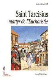 Saint Tarcisius, martyr de l'eucharistie - Couverture - Format classique