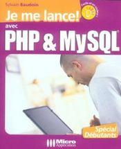 Je me lance avec php & mysql ; l'ouvrage 100% debutant pour s'initier aux langages php et mysql ! - Intérieur - Format classique
