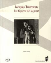 Jacques tourneur, les figures de la peur - Couverture - Format classique