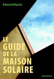Le guide de la maison solaire - Couverture - Format classique