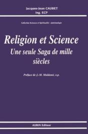 Religion et science ; une saga de mille siecles - Couverture - Format classique