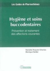 Hygiene Et Soins Buccodentaires ; Prevention Et Traitements Des Affections Courantes - Intérieur - Format classique