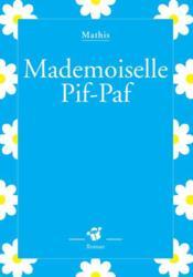 Mademoiselle Pif Paf - Couverture - Format classique