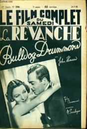 Le Film Complet Du Samedi N° 2164 - 17e Annee - La Revanche Bulldog Drummond - Couverture - Format classique