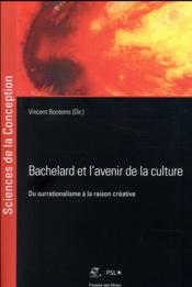Vente  Bachelard et l'avenir de la culture ; du surrationalisme à la raison créative  - Vincent Bontemps