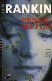 Nom de code, Witch