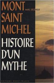 Mont saint-michel, histoire d'un mythe - Couverture - Format classique