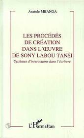 Les Procedes De Creation Dans L'Oeuvre De Sony Labou Tansi - Intérieur - Format classique