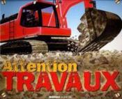 Attention Travaux ! - Couverture - Format classique
