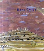 Hans Seiler et la lumière 1907-1986 - Intérieur - Format classique