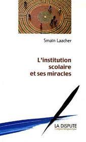 L'institution scolaire et ses miracles - Intérieur - Format classique
