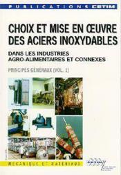Choix et mise en oeuvre des aciers inoxydables dans les industries agro-alimentaires et connexes - Couverture - Format classique