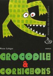 Crocodile et cornichons - Couverture - Format classique