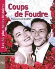 Coups de foudre ; les 50 plus belles histoires d'amour - Couverture - Format classique