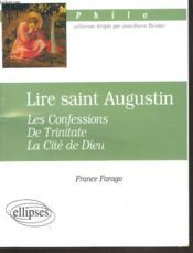 Lire Saint Augustin Les Confessions De Trinitate La Cite De Dieu - Couverture - Format classique