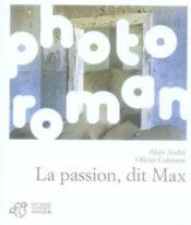 La passion, dit max - Couverture - Format classique
