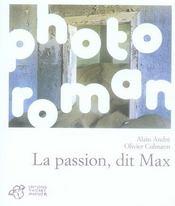 La passion, dit max - Intérieur - Format classique