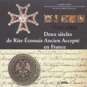 Deux siecles de rite ecossais ancien accepte en france - Intérieur - Format classique