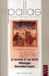 Revue Pallas T.72 ; Le Monde Et Les Mots ; Mélanges Germaine Aujac - Intérieur - Format classique
