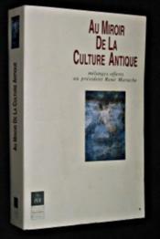 Au Miroir De La Culture Antique Melanges Offerts Au President Rene Marache - Couverture - Format classique